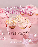 Pink Princess Cupcakes Cookbook